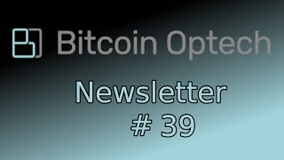 Lightning Loop, Bech 32, Encryption & MuSig ~ Bitcoin OpTech #39