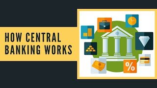 How Central Banking Works