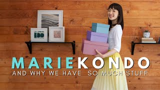 Marie Kondo and why we have so much stuff