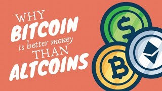 Why Bitcoin is Better Money than Altcoins